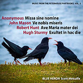 Music from the Peterhouse Partbooks, Vol. 5 by Blue Heron