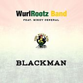 Blackman by Wurl Rootz Band