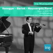 Honegger - Bartok - Moussorgski, Orchestre National de la RTF, Concert du 23/02/1956, Rafaël Kubelik (dir), Arthur Grumiaux (violon) by Various Artists
