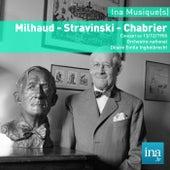 Milhaud - Stravinski - Chabrier, Orchestre National de la RTF, Concert du 13/12/1955, D. E. Inghelbrecht (dir) de Orchestre national de la RTF and Désiré Emile Inghelbrecht
