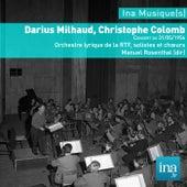 Darius Milhaud, Christophe Colomb, Orchestre Lyrique de la RTF,  Concert du 31/05/1956, Manuel Rosenthal (dir) de Orchestre lyrique de la RTF and Manuel Rosenthal