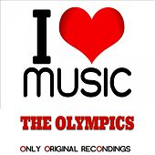 I Love Music - Only Original Recondings von The Olympics