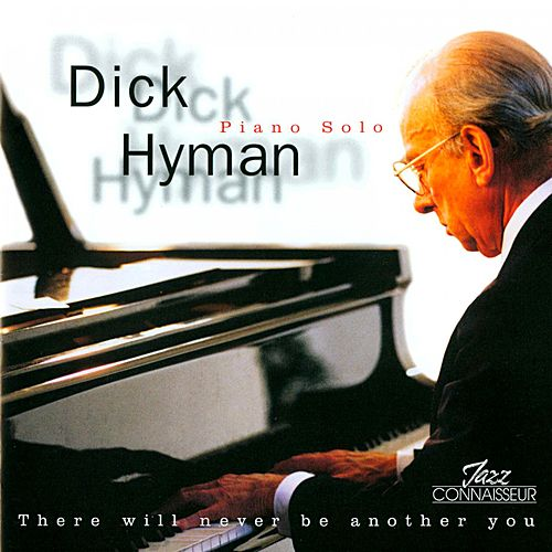 There Will Never Be Another You (Piano Solo) by Dick Hyman