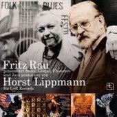 Fritz Rau präsentiert Blues, Gospel, Flamenco und Jazz produziert von Horst Lippmann für L+R Records de Various Artists