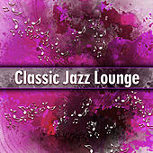 Classic Jazz Lounge – Ambient Instrumental Music, Smooth Jazz, Simple Piano Songs von Gold Lounge