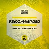 Re:Commended - Electro House Edition, Vol. 10 by Various Artists