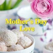 Mother's Day Love de Various Artists