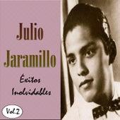 Julio Jaramillo - Éxitos Inolvidables, Vol. 2 by Julio Jaramillo