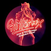 Glitterbox - Love Is The Message Extended Player by Various Artists