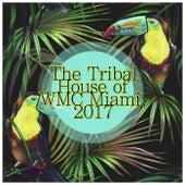The Tribal House of WMC Miami, 2017 de Various Artists