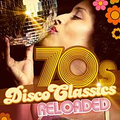 70S Disco Classics Reloaded by Various Artists
