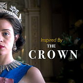 Inspired By 'The Crown' by Various Artists