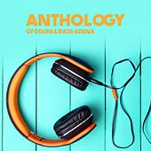 Anthology of Drum & Bass Arena by Various Artists