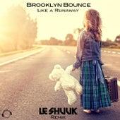 Like a Runaway (Le Shuuk Remix) by Brooklyn Bounce