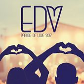 Parade of Love: EDM 2017 by Various Artists