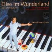 Elise im Wunderland (Klavier-Miniaturen für Kinder) von Shoko Kuroe