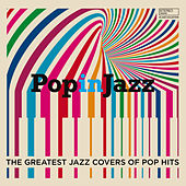 Pop In Jazz (The Greatest Jazz Covers of Pop Hits) by Various Artists