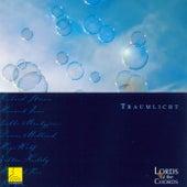 Traumlicht (Werke für Vokalensemble) de Lords of the Chords