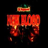 Dj Raymond Presenta New Blood by Various Artists