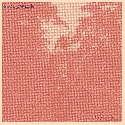 Rise And Fall by Sleepwalk