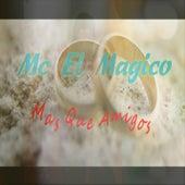 Mas Que Amigos de Mc El Magico