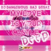 My Love Is Your Castle (Deep) de DJ Dangerous Raj Desai