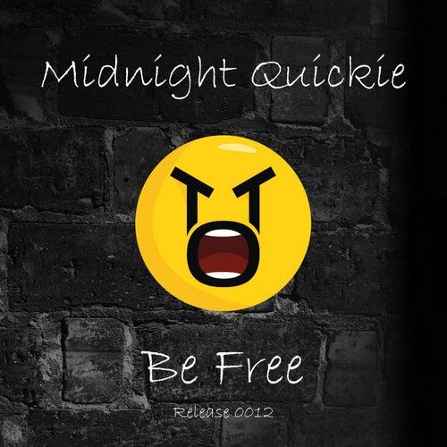 Be Free von Midnight Quickie