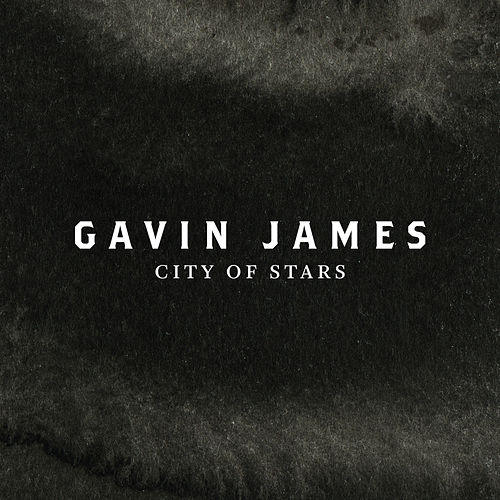 City Of Stars by Gavin James