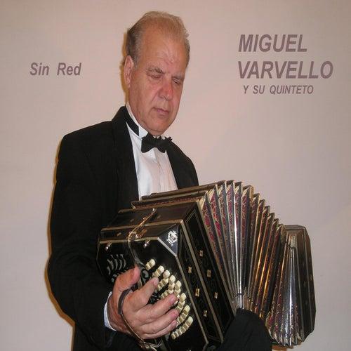 Sin Red von Miguel Angel Varvello