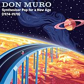 Synthesizer Pop for a New Age: 1974-1978 by Don Muro