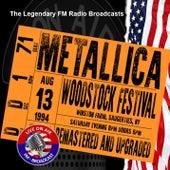 Legendary FM Broadcasts - Woodstock Festival , NY 13th August 1994 de Metallica