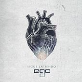 Sigue Latiendo by EGO