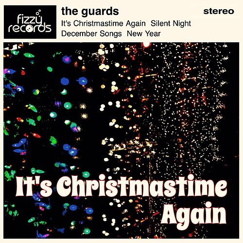 It's Christmastime Again by Guards