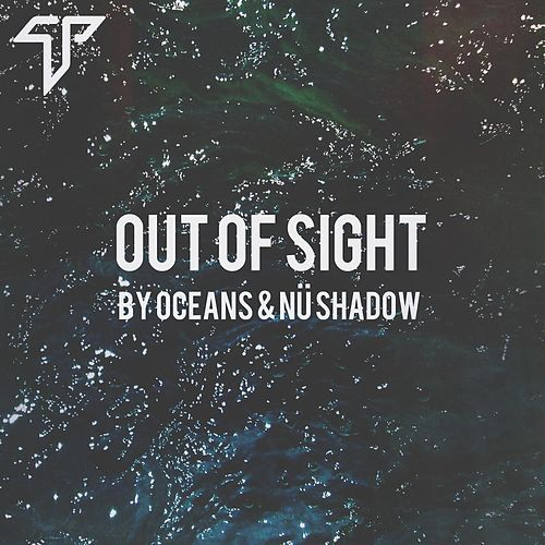 Out Of Sight (feat. Nü//Shadow) by Oceans