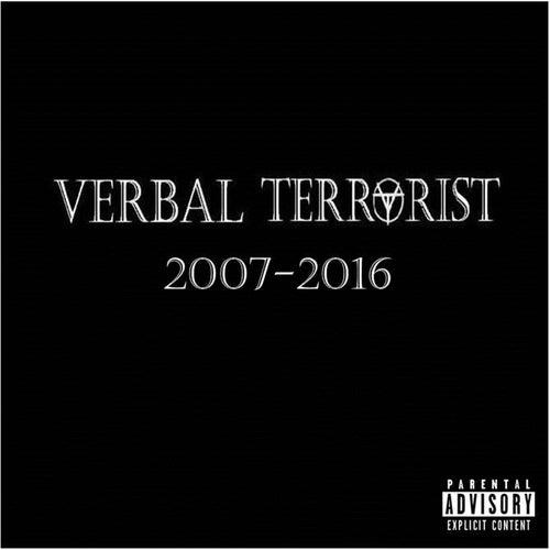 Verbal Terrorist 2007-2016 by Verbal Terrorist