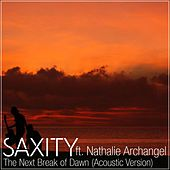 The Next Break Of Dawn (feat. Nathalie Archangel) [Acoustic Version] by Saxity