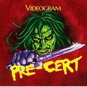 Pre-Cert by Videogram