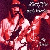 My Passion by Rhett Tyler