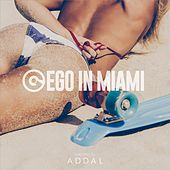 Ego in Miami Wmc 2017 Selected by Addal di Various Artists