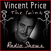 The Saint - Radio Shows by Vincent Price