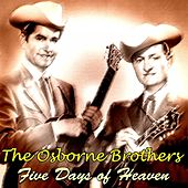 Five Days of Heaven by The Osborne Brothers