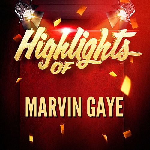 Highlights of Marvin Gaye by Marvin Gaye
