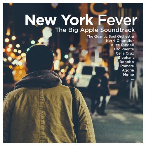 New York Fever Vol.1 - The Big Apple Soundtrack : The Quantic Soul Orchestra, Kerri Chandler, Alice Russel, Tito Puente, Celia Cruz, Elephant, Bonobo, Romare, Agoria, Møme… by Various Artists