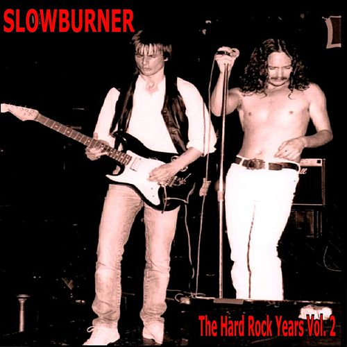 The Hard Rock Years Vol. 2 by Slowburner