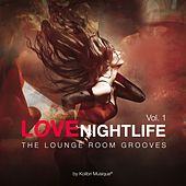Love Nightlife, Vol. 1 - The Lounge Room Grooves By Kolibri Musique de Various Artists