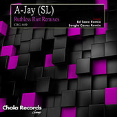 Ruthless Riot (Remixes) by A-JAY