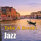 Take A Break: Jazz by Various Artists