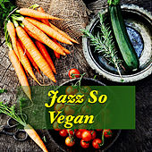 Jazz So Vegan de Various Artists