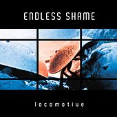 Locomotive by Endless Shame