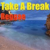 Take A Break: Reggae by Various Artists